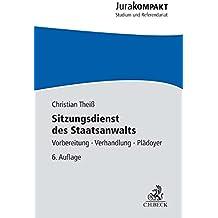 Sitzungsdienst des Staatsanwalts: Vorbereitung, Verhandlung, Plädoyer (Jura kompakt)