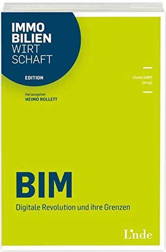 BIM: Digitale Revolution und ihre Grenzen (Edition Immobilienwirtschaft)