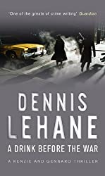 A Drink Before The War (Kenzie and Gennaro Book 1)