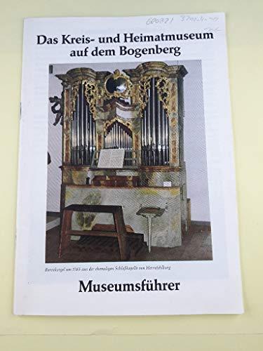 Das Kreis- und Heimatmuseum auf dem Bogenberg. Museumsführer.
