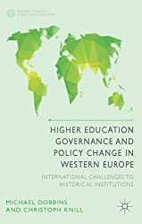 Higher Education Governance and Policy Change in Western Europe: International Challenges to Historical Institutions (Palgrave Studies in Global Higher Education) by M. Dobbins (2014-06-06)