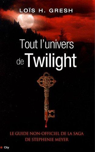Tout l'univers de Twilight par Gresh-l,Maryline Beury