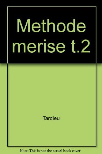 La méthode Merise, tome 2 : Démarche et pratiques par Arnold Rochfeld