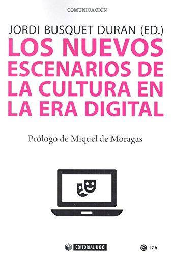 Los nuevos escenarios de la cultura en la era digital por Jordi, (ed.) Busquet Duran