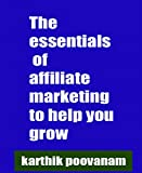 The essentials of affiliate marketing to help you grow (English Edition)