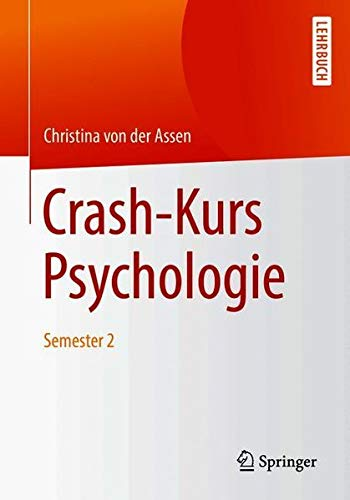 Crash-Kurs Psychologie: Semester 2