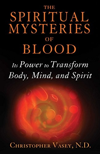 Body-mind-spirit Health (The Spiritual Mysteries of Blood: Its Power to Transform Body, Mind, and Spirit)