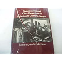 Consciousness and Class in Nineteenth Century Europe