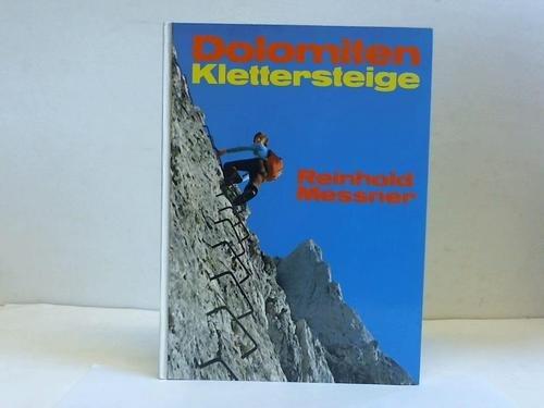 Dolomiten Keltersteige. 35 versicherte Höhenwege zwischen Brenta und Drei Zinnen par Reinhold Messner