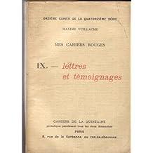 Mes cahiers rouges. IX : Lettres et témoignages - Onzième cahier de la quatorzième série