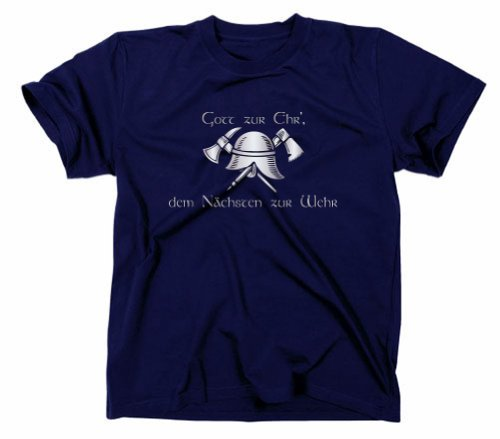Feuewehr T-Shirt, Gott zur Ehr dem nächsten zur Wehr, marineblau, XXL