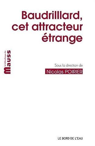 Alain Nicolas - Baudrillard, cet attracteur intellectuel