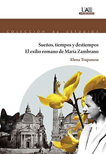 Sueños, tiempos y destiempos. El exilio de María Zambrano (Colección Estudios) por Elena Trapanese