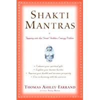 Shakti Mantras: Tapping into the Great Goddess Energy Within (English Edition)