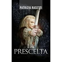 La Prescelta: La Maledizione del Drago (fantasy romance italiano e avventura)