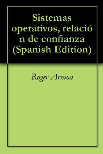 Sistemas operativos, relación de confianza por Roger  Armoa