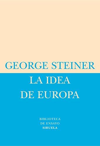 La Idea De Europa (Biblioteca de Ensayo / Serie menor)