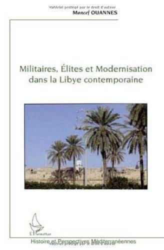 Militaires, élites et modernisation dans la Libye contemporaine