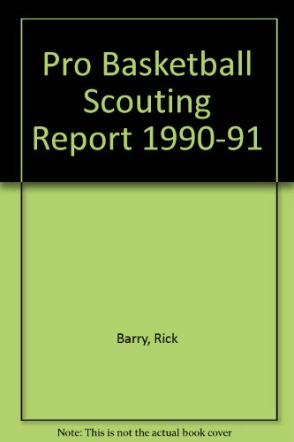 Pro Basketball Scouting Report 1990-91 por Rick Barry
