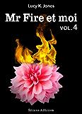 Mr Fire et moi volume 4