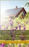 Eigenen Solarstrom erzeugen - Photovoltaikanlage und Stromspeicher