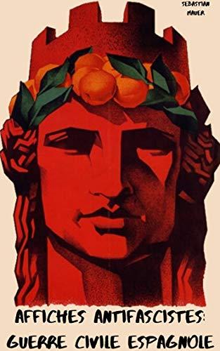 Couverture du livre AFFICHES ANTIFASCISTES: GUERRE CIVILE ESPAGNOLE