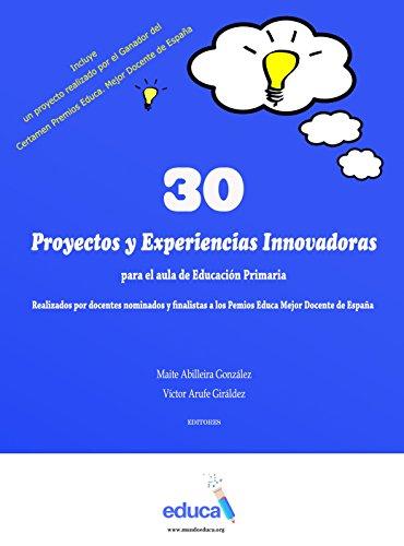 29 Proyectos y Experiencias Innovadoras para el aula de Educación Primaria por Maite Abilleira González