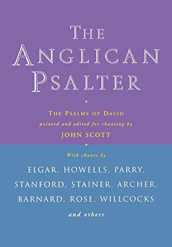 The Anglican Psalter: The Psalms of David Pointed and Edited for Chanting by John Scott (22-Nov-2012) Paperback