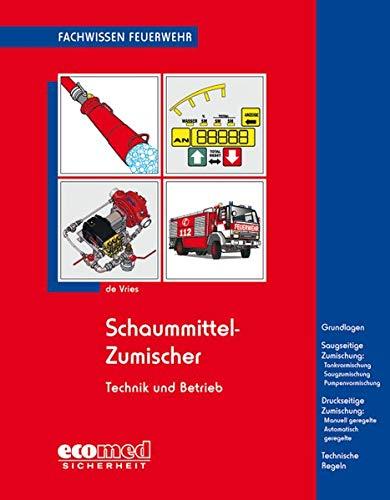 Schaummittel-Zumischer: Technik und Betrieb
