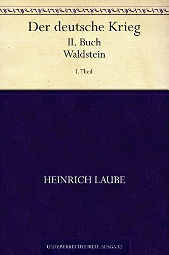Der deutsche Krieg. II. Buch. Waldstein. 1. Theil