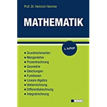 Mathematik: Grundrechenarten, Mengenlehre, Prozentrechnung, Geometrie, Gleichungen, Funktionen, Lineare Algebra, Vektorrechnung, Differentialrechnung, Integralrechnung