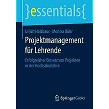 Projektmanagement für Lehrende (essentials)