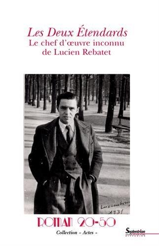 Les deux étendards: Le chef d'½uvre inconnu de Lucien Rebatet par Yves Reboul