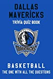 Dallas Mavericks Trivia Quiz Book - Basketball - The One With All The Questions: NBA Basketball Fan - Gift for fan of Dallas Mavericks (English Edition)