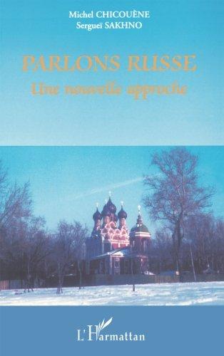 Parlons russe. une nouvelle approche