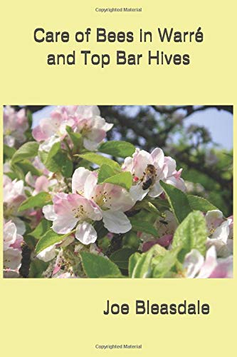Care of Bees in Warré and Top Bar Hives (Without Fuss or Chemicals, Band 6)