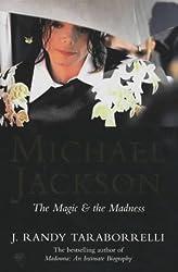 Michael Jackson: The Magic and the Madness by J. Randy Taraborrelli (2003-09-19)