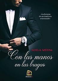 Con las manos en las bragas par Noelia Medina