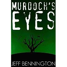 Murdoch's Eyes ~ A Short Story (Suspense, Mystery, Thriller)