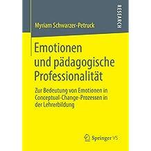 Emotionen und pädagogische Professionalität: Zur Bedeutung von Emotionen in Conceptual-Change-Prozessen in der Lehrerbildung