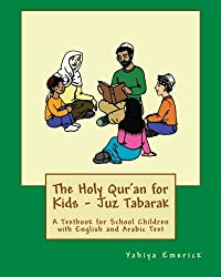 The Holy Qur'an for Kids - Juz Tabarak: A Textbook for School Children with English and Arabic Text: Volume 2