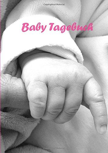 Baby Tagebuch Mädchen - DIN A4 - liniert: Notizbuch - rosa - Tochter - Enkelin - Nichte