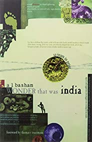 The Wonder That Was India Vol. 1: A survey of the history and culture of the Indian sub-continent before the c