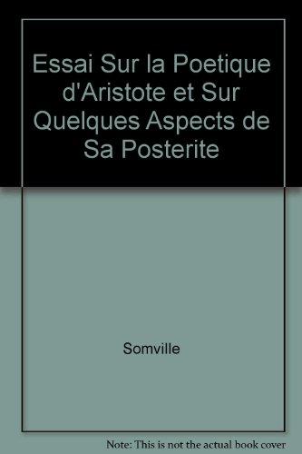 Essai Sur la Poetique d'Aristote et Sur Quelques Aspects de Sa Posterite
