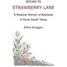 Return to Strawberry Lane: A Mystical Memoir of Boyhood in Rural South Texas