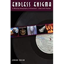 Endless Enigma: A Musical Biography of Emerson, Lake and Palmer (Feedback)