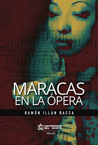 Maracas en la ópera por Ramón Illán Bacca
