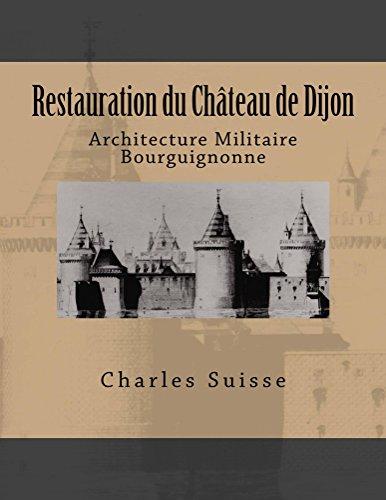 Restauration du chteau de Dijon: Architecture militaire bourguignonne