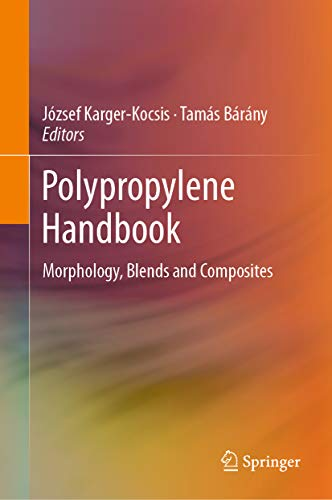 Polypropylene Handbook: Morphology, Blends and Composites (English Edition)
