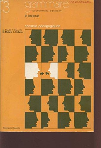 GRAMMAIRE - CONSEILS PEDAGOGIQUES / LE LEXIQUE -